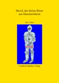 Felix, D.S David der kleine Ritter aus Hassmersheim ISBN: 978-3-941257-06-1