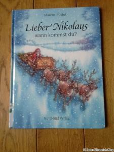 Pfister, Marcus Lieber Nikolaus, wann kommst du? Nord-Süd-Verlag 3-314-00753-1